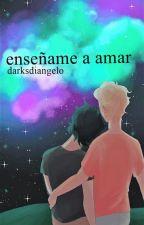 Enséñame a amar / SOLANGELO/ by amaliiaaab_