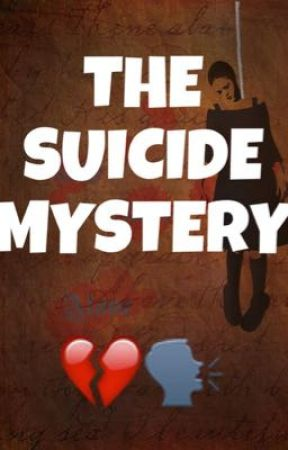 The Suicide Mystery by twisha1801
