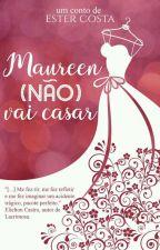 Maureen (não) vai casar by Tetecosta