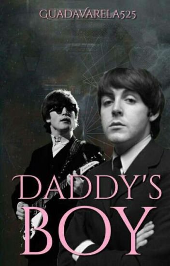 Daddy's Boy [McLennon] #BeatleYaoi
