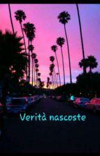 Verità nascoste ~Sequel contrast: old and new life ~  by Jessicamatarazzo