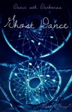 Dance with Darkness - Ghost Dance by MissLHazyB