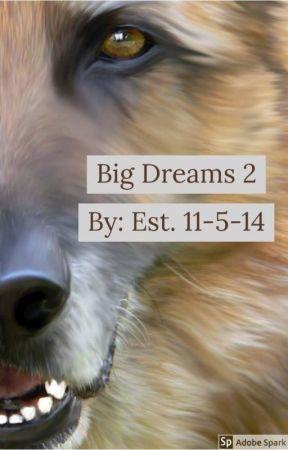 Big Dreams 2 by Archerwolf4t4t5y