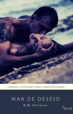 Mar de Desejo - ( Romance completo!) by RMFerreira