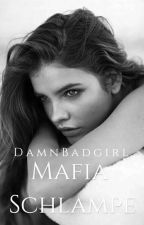Mafia Schlampe by DamnBadgirl