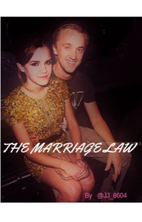 The Marriage Law ( dramione ) by JJ_8604