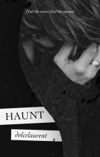 Haunt   H.S [On Hold] by dolcelaurent