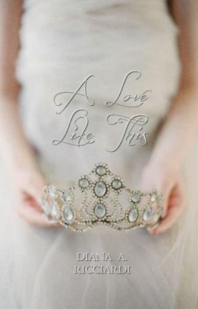 A Love Like This by DianaRicciardi