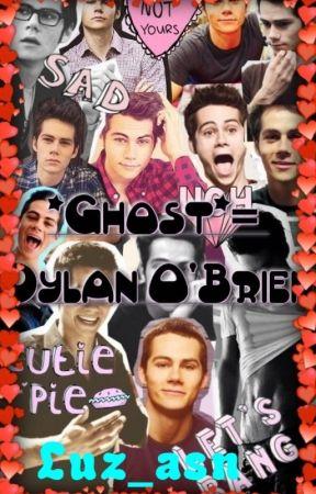 ❤*Ghost*= Dylan O'Brien❤ by luz_asn
