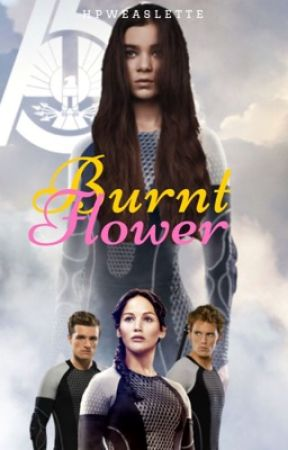 Burnt Flower {The Hunger Games} by CrazyRavenclawGirl