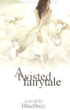 A Twisted Fairytale. by BlueBuzz
