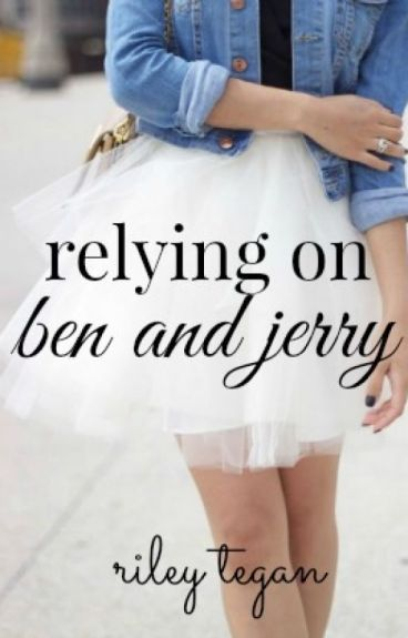Relying On Ben and Jerry (Waltham #1) by RileyTegan