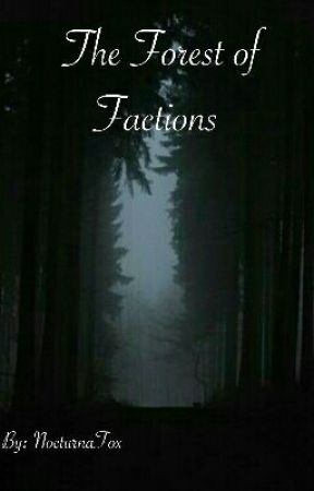 The Forest of Factions  by NocturnaFox