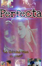 † Perfecta † ★Ambar Smith★  by UnaLocaEscritora14