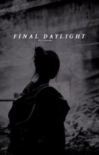 Final daylight by finaldaylight