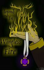Legend In Wingless Fire by Tecknosun92