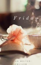 Friday by lilemlilem