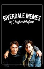 Riverdale Memes (Book 3) by bugheadthefirst