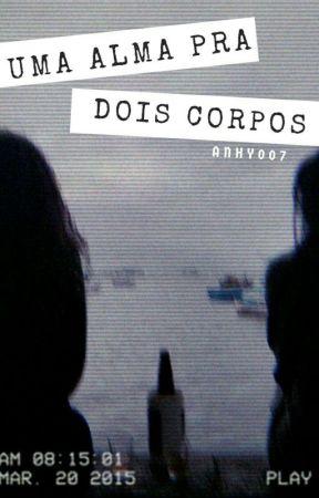 Uma alma pra dois corpos by Anhy007