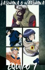 sasuhina o naruhina - el equipo 7  by otaku_sonikera