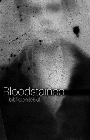 Bloodstained by bibliophilebuli