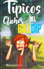 Típicos Clichés Del BillDip by -MrShaply