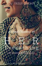 Her Everything. [ Second Chances Series #1] by the_annoyed_writer