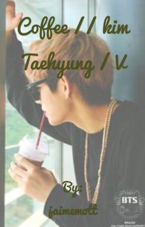 Coffee // kim taehyung / V by patricks_lil_leech