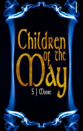 Children of the May (Children of the May Book 1) by SJMoore4
