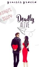 Deadly Alive  by extragenn