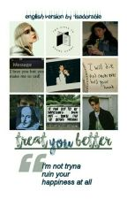 treat you better ➸ english version by -isadorable