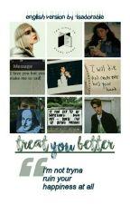 treat you better ➸ cowan [english version] by fogelmermaid