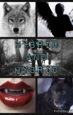 Hybrid and Hybrid (Sequel to Bonded to My Enemy) by dark_angel717