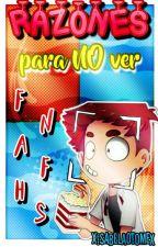 Razones para no ver FNAFHS #AntiFNAFHS by xIsabelaOtomex