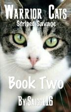 Warrior Cats: Striped Savage Book 2 by Saigge16