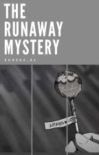 The Runaway Mystery [R A W] by AliceonIce
