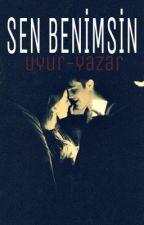 Sen benimsin (Tekrar yazılıyor) by Seda--K