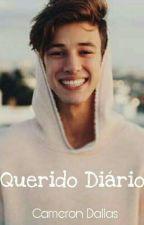 Querido Diário || Cameron Dallas  by Biiah_Grier