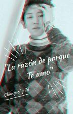 La razón de porque te amo [Chanyeol y tú] (lemon) by CarmenGarrido408