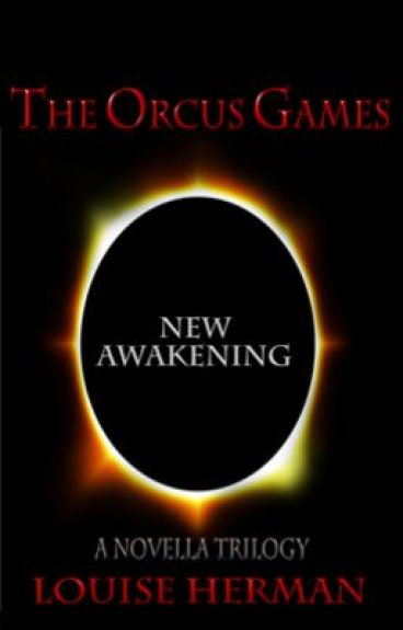 The Orcus Games: New Awakening (Book 3 in The Orcus Games Trilogy) - COMPLETE