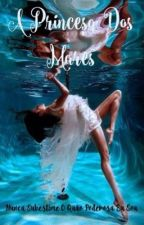 A Princesa dos Mares  by Chanel564
