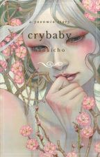 Crybaby - y.m by hanaicho