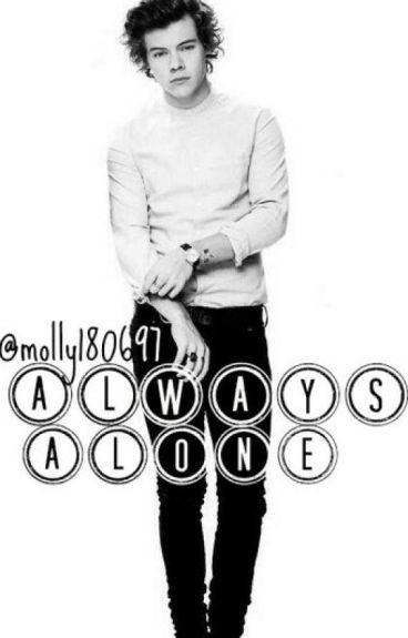Always Alone (a Harry Styles AU)