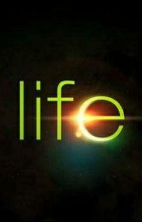 Life by JadaG401