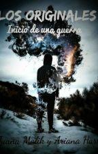 Los Originales: El Inicio De Una Guerra by Juana_Malik