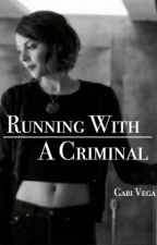 Running With A Criminal by GabiVega21