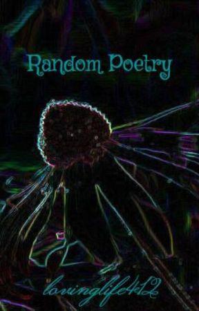 Random Poetry By A Random Girl by sienna2688