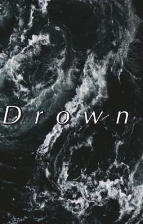 Drown  by unhappyrat