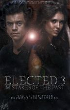 Elected 3: Mistakes of the past [H.S.] by Liya_Johnson