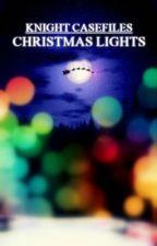 Knight Casefiles Novella: Christmas Lights by AnInnocentBystander